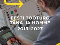 """Avalikustati tööjõuprognoos """"Eesti tööturg täna ja homme 2019-2027"""""""